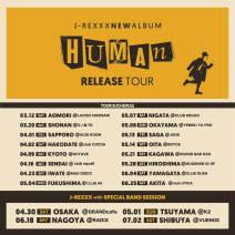 """J-REXXX""""HUMAN"""" RELEASE TOUR"""
