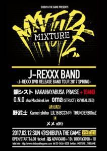 MIXTURE<J-REXXX BAND TOUR 2017 1st DAY>