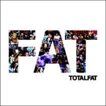 TOTAL FATの8th Full Album「FAT」に参加!