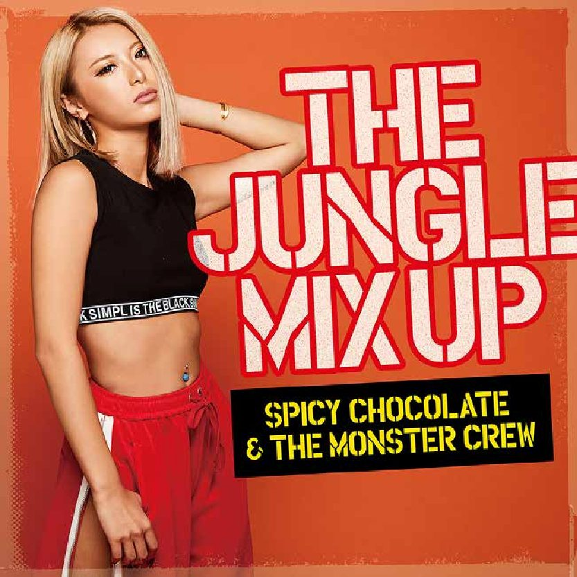 J-REXXXが参加するSPICY CHOCOLATE & THE MONSTER CREW『THE JUNGLE MIX UP』収録タイトル解禁!!